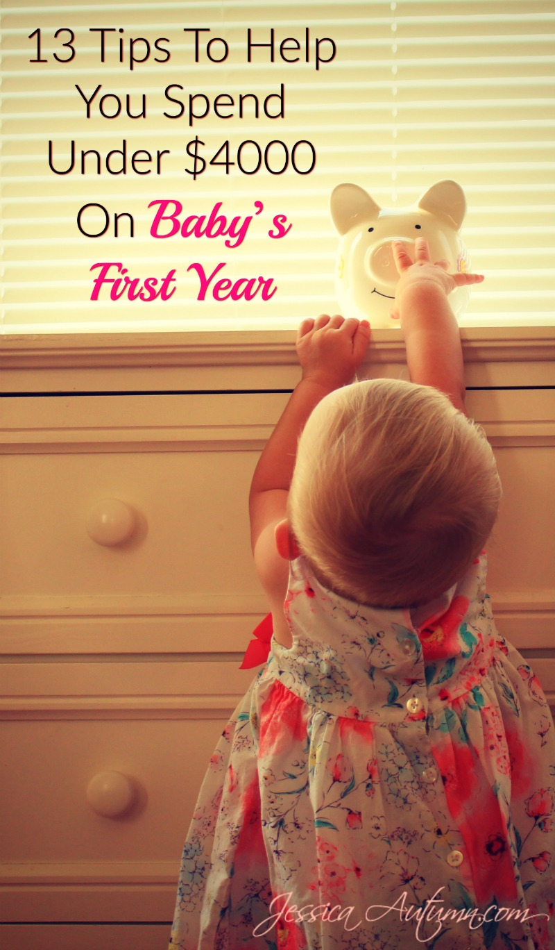 13 Tips To Help You Spend Under $4000 On Babys First Year. I have been so worried about how I am going to pay for my unborn baby! I keep hearing about how expensive it is to have a newborn. I would have never thought of most of these money saving tips. This article has helped ease my mind. I'm still scared to be a new mommy, but I'm done worrying about going broke because I got pregnant.