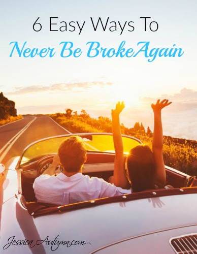 6 Easy Ways To Never Be Broke Again. I have been broke most of my life and I'm beyond tired of it! I've never been good at budgeting and saving money. It's time for a change in my life. These tips are so simple and I've never really thought much about most of them before. THANK YOU!
