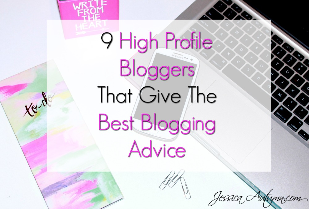 9 high profile bloggers that give the best blogging advice. LOVED THIS! Searching for sites with good blogging tips can be so time-consuming. This is exactly what I have been looking for to help me grow my blog!