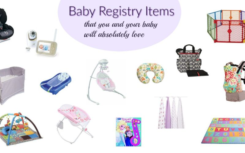Baby Registry Items That You And Your Baby Will Absolutely Love