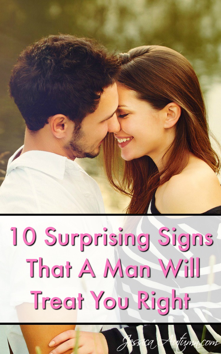 10 Surprising Signs That A Man Will Treat You Right. Stop getting stuck in the bad relationship cycle! It happens to the best of us. But there has to be a time when we stop settling for less and find our true loves. Learn how to spot a jerk from a mile away so you don't waste any more of your valuable time in a bad relationship.