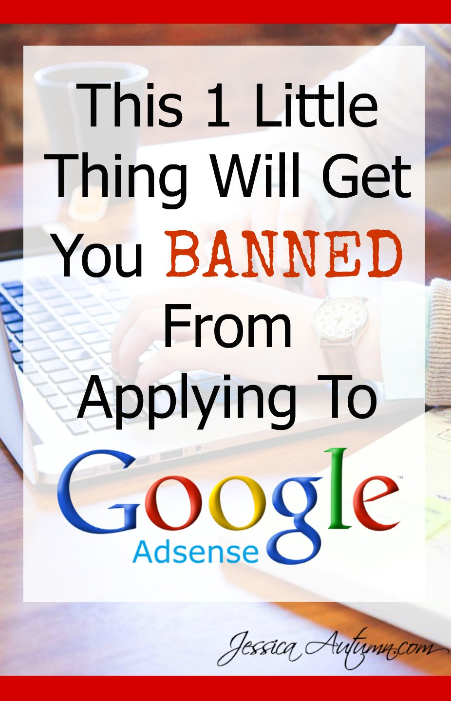 This 1 Thing Will Get You Banned From Applying To Google Adsense. Most people have heard of getting banned after you get accepted from Google Adsense, but be careful. This one thing could get you banned before you even get started.