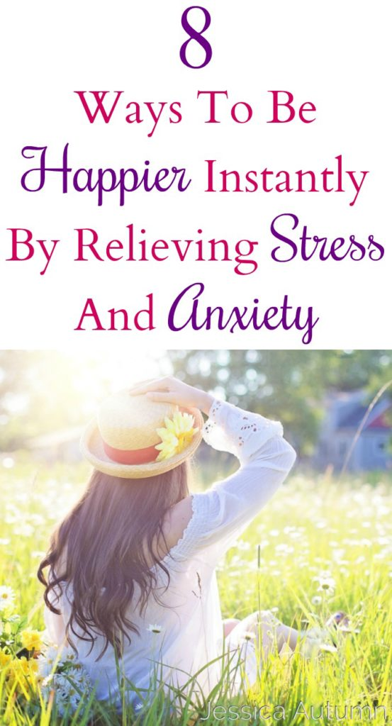 8 Ways To Be Happier Instantly By Relieving Stress And Anxiety. Thanks for these great ideas on how to reduce stress! I find myself being really anxious at work lately so it was perfect timing to find this article!